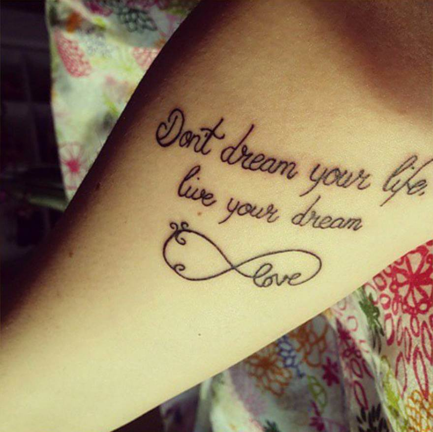Don't dream your life, Live your dream forearm tattoo