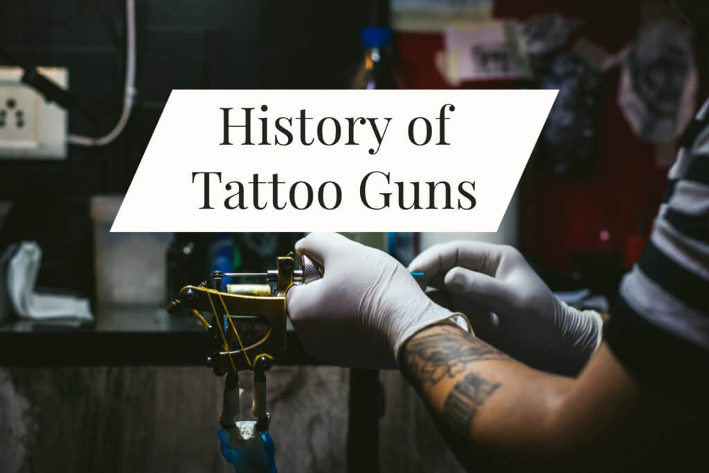 History of Tattoo guns