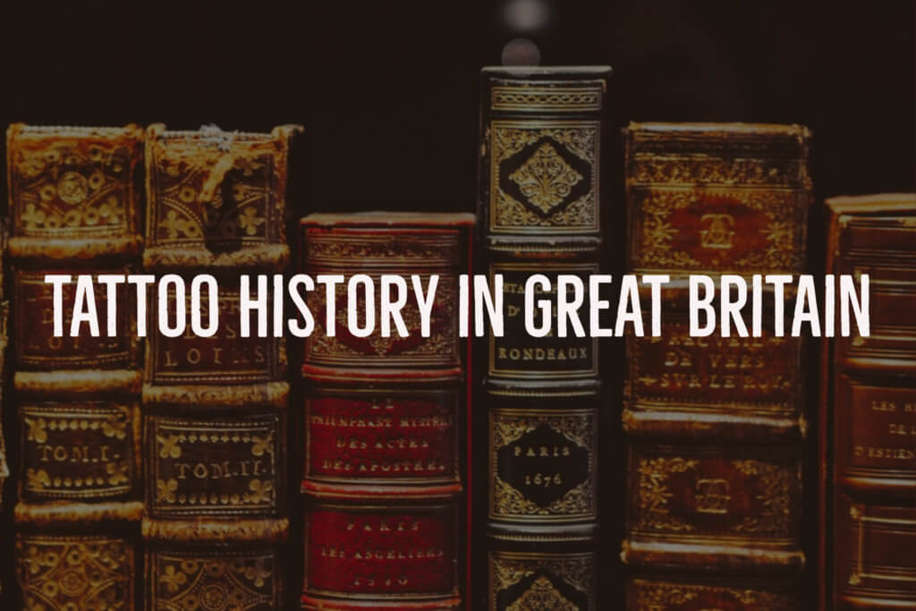 Tattoo History in Great Britain