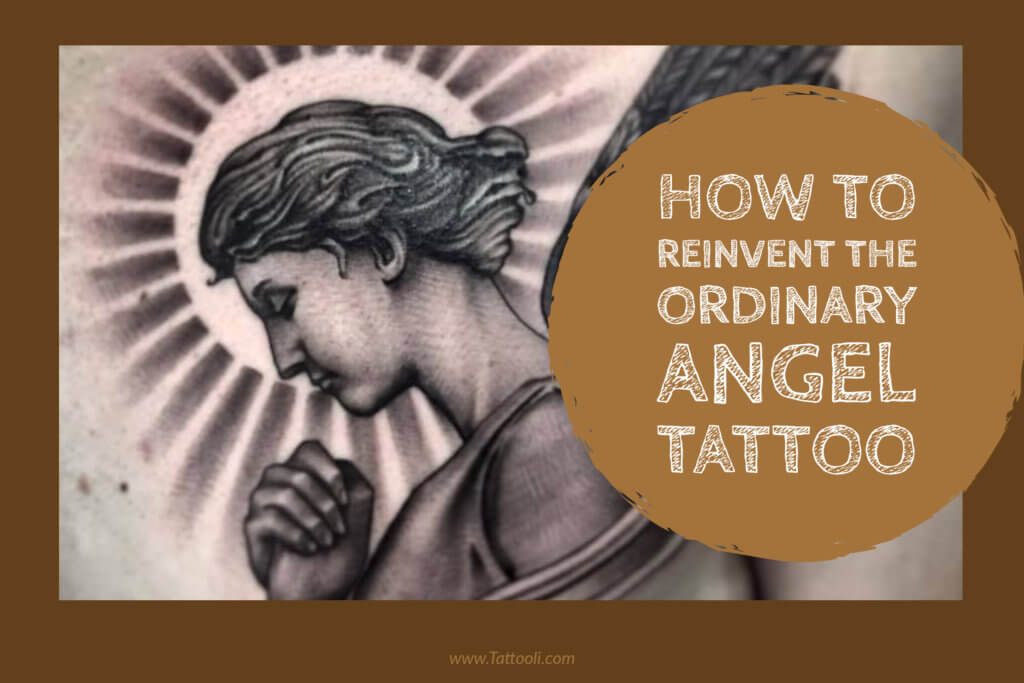 How to Reinvent the Ordinary Angel Tattoo